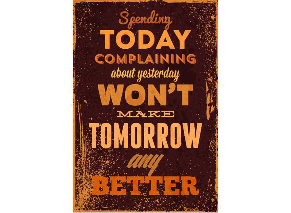 Постер Spending today complaining about yesterday wont make tomorrow any better Размер A1Постеры<br>Проведя сегодня, в жалобах на вчера, нельзя сделать завтра хоть чуточку лучше .<br>Да-да. Именно так и работает этот закон. Для того, чтобы завтрашний день стал лучше, не нужно жаловаться на вчерашний и сегодняшний. Нужно делать что-то, чтобы изменить это.<br>Это же так просто! Перестаньте сетовать на судьбу, возьмите себя в руки и сделайте шаг навстречу новому дню в хорошем настроении и Вы увидите, как изменится Ваше будущее.<br>Простые изменения к лучшему уже ждут Вас на PicPaint! Отличные подарки для оформления интерьера и поднятия настроения обязательно сделают Ваш завтрашний день   хоть чуточку лучше  .<br><br>Material: Бумага<br>Width см: 59<br>Height см: 84