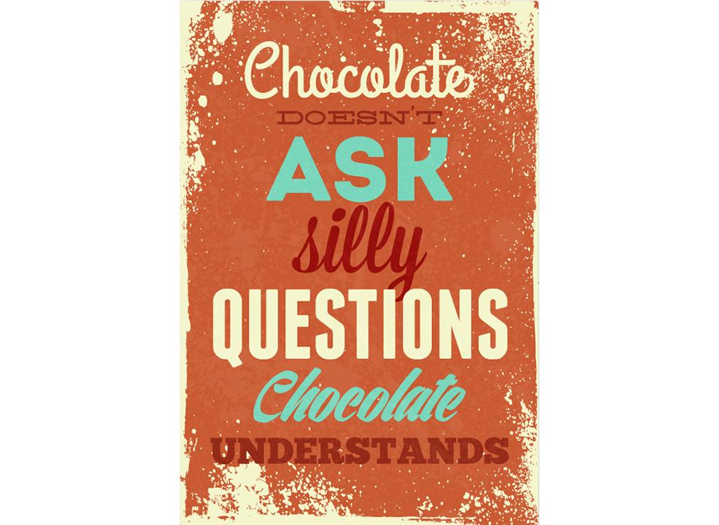 Постер Chocolate doesnt ask silly questions Размер A2Постеры<br>Chocolate doesn t ask silly questions. Chocolate understands  .<br> Шоколад не задает глупые вопросы. Шоколад понимает .<br>Постер для тех, кто по-настоящему любит шоколад и кому шоколад отвечает взаимностью. Есть масса проблем, которые можно решить только с помощью этого волшебного продукта. Например, если очередная серия закончилась расставанием главных героев, сломался ноготь, тон помады не подходит к тону кожи, сломался каблук у любимых туфелек, старое платье больше не подходит по размеру, а лето уже близко - всё эти ужасные проблемы может решить только плитка настоящего молочного шоколада или этот замечательный постер.<br><br>Material: Бумага<br>Width см: 42<br>Height см: 59