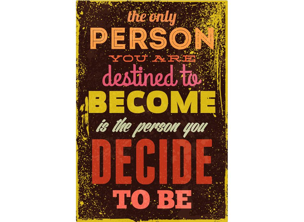 Постер The only person Размер A2Постеры<br>The only person are destined to become is the person you deside to be  .<br> Ты станешь именно тем человеком, кем решишь стать .<br>И в этом сложном умозаключении, действительно, есть доля здравого смысла. <br>Ведь тот человек, которого мы представляем себе в детстве: летчик, бизнесмен, певец, каскадер, в шляпе, с усами, в черном пальто, со стопкой бумаг или штурвалом в руках - это и есть мы. Стоит только решить, кем ты хочешь стать, представить себе этот образ закрыв глаза и всю оставшуюся жизнь стремиться к этому образу. И ты обязательно станешь им. Певцом, актером, кинологом, врачом - кем захочешь. Нужно только решить.<br><br>Material: Бумага<br>Width см: 42<br>Height см: 59