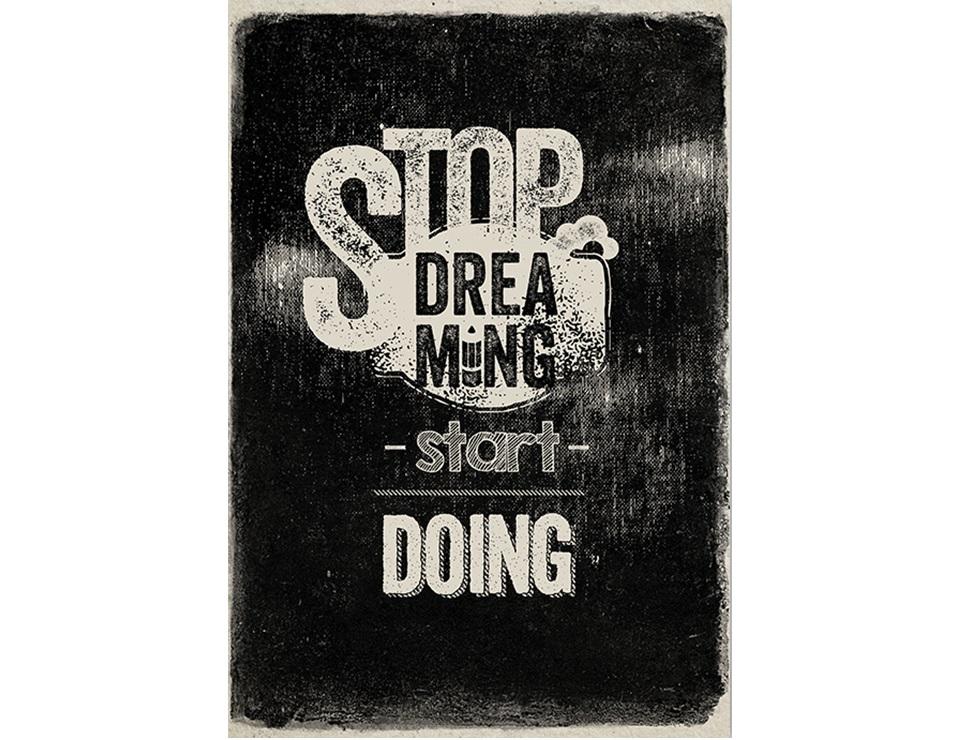 Постер Stop drea ming start doingПостеры<br>Хватит мечтать, пора действовать  .<br><br>Material: Бумага<br>Length см: None<br>Width см: 59<br>Height см: 84